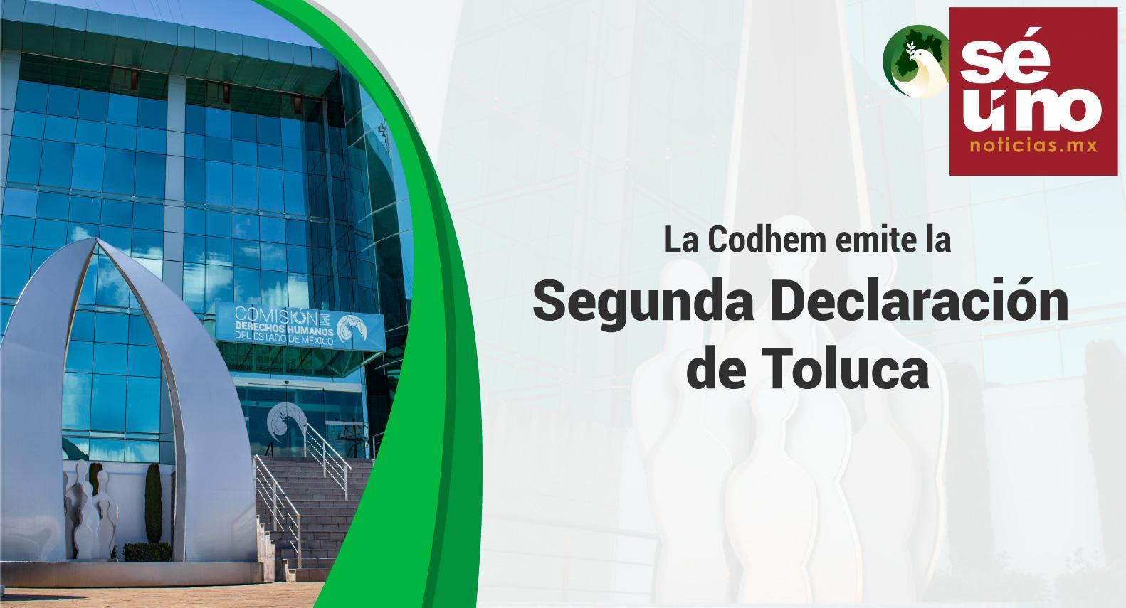 CODHEM promulga la Segunda declaración de Toluca